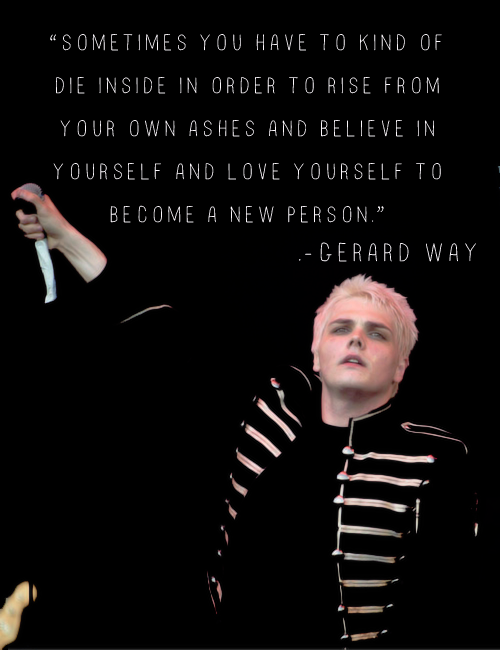 Rise From Your Own Ashes In 2020 Band Quotes Mcr Quotes My Chemical Romance
