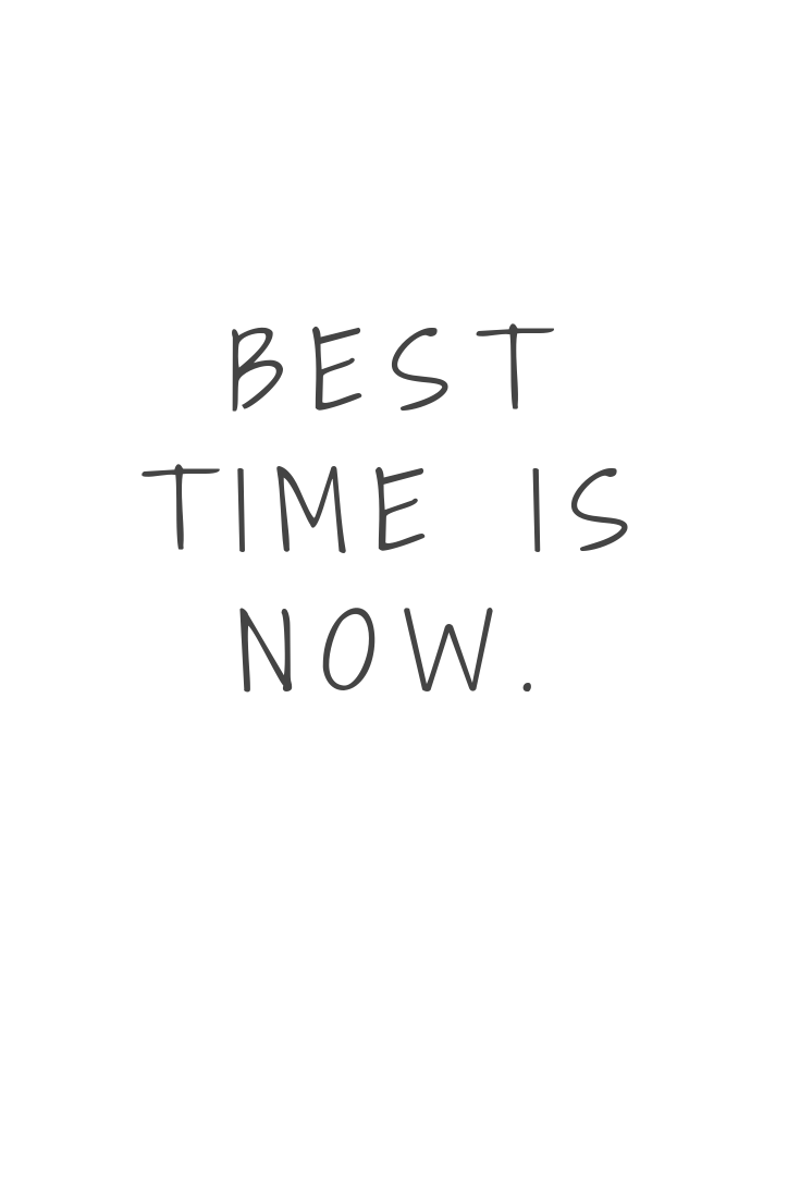 Best Time Is Always Right Now Don T Think Or Analyze Too Much Just Do It Yolo Motivation Quote Mysavot Go For It Quotes Yolo Quote Words Quotes