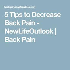 5 Tips to Decrease Back Pain - NewLifeOutlook | Back Pain