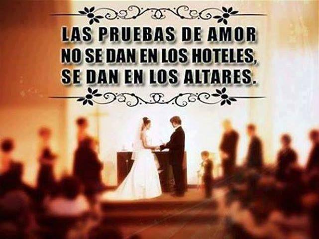 Las pruebas de Amor no se dan en los hoteles se dan en los altares