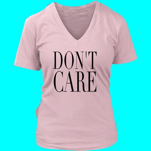 Don't Care - Womens V-Neck Tee Shirt