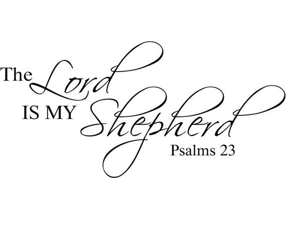 Psalms 23 The Lord is my Shepherd Bible Verse by