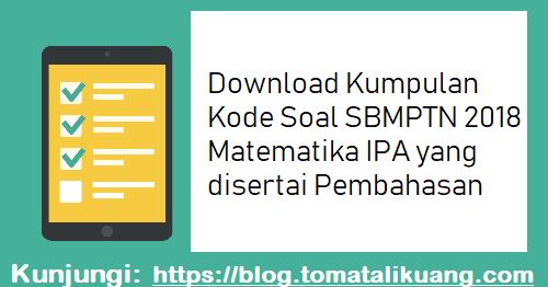 Download Kumpulan Kode Soal Sbmptn 2018 Matematika Ipa Pembahasan Matematika Ipa Guru