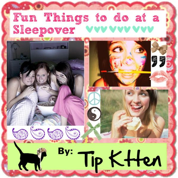 Fun Things To Do At A Sleepover!