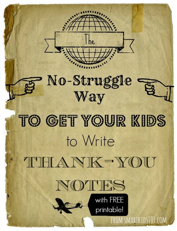 The No-Struggle Way to Get Your Kids to Write Thank-You Notes.  Just 6 easy steps to awesome notes every time.  From http://smartkids101.com