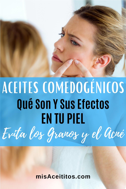 Aceites Comedogénicos Significado Ingredientes Y Efectos Mis Aceititos Cuidado Natural De La Piel Tratamientos De Belleza Tratamientos Para El Cabello
