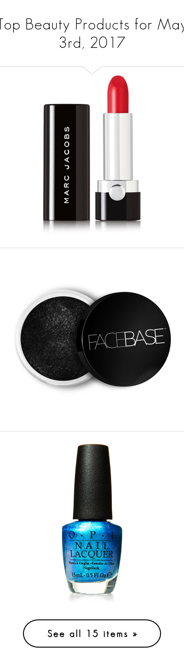 """""""Top Beauty Products for May 3rd, 2017"""" by polyvore liked"""