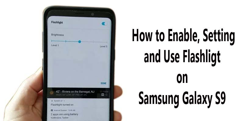 How to Use Flashlight on Samsung Galaxy S9 and S9 Techno