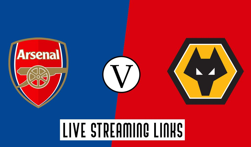 Arsenal Vs Wolves Match Preview Free Streaming Links Arsenal Streaming Iniesta