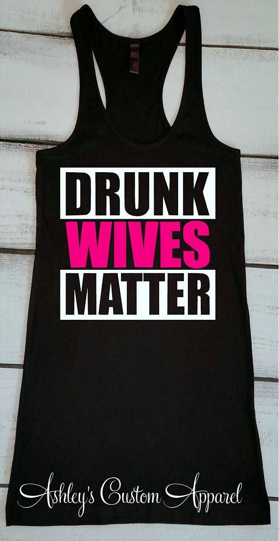 Drunk Wives Matter Funny Drinking Shirts For Women Shirt Wife Gifts Best Friend Day Tshirt With Sayings