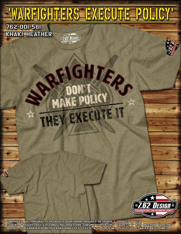 Warfighters Execute Policy T Shirt 7.62 Design Military Tee