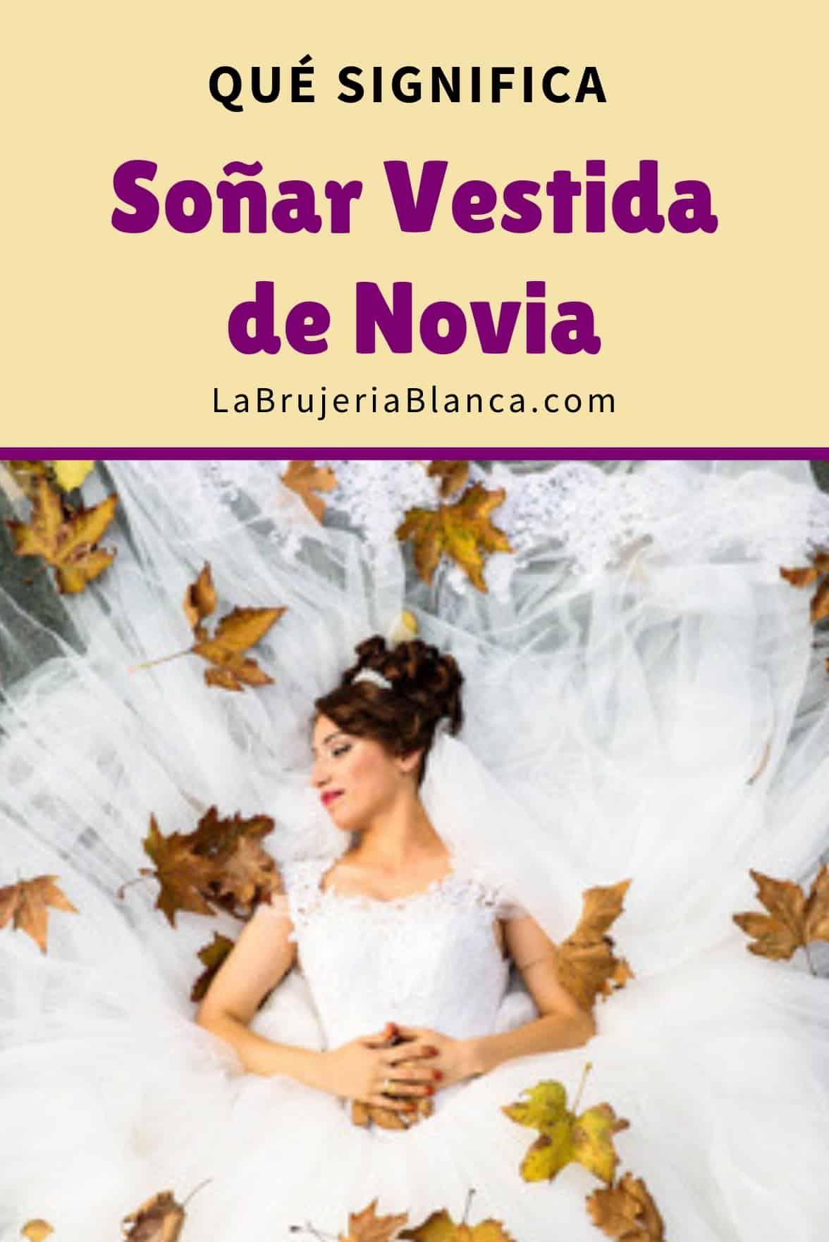 Que Significa Soñar Vestida De Novia La Bujería Blanca