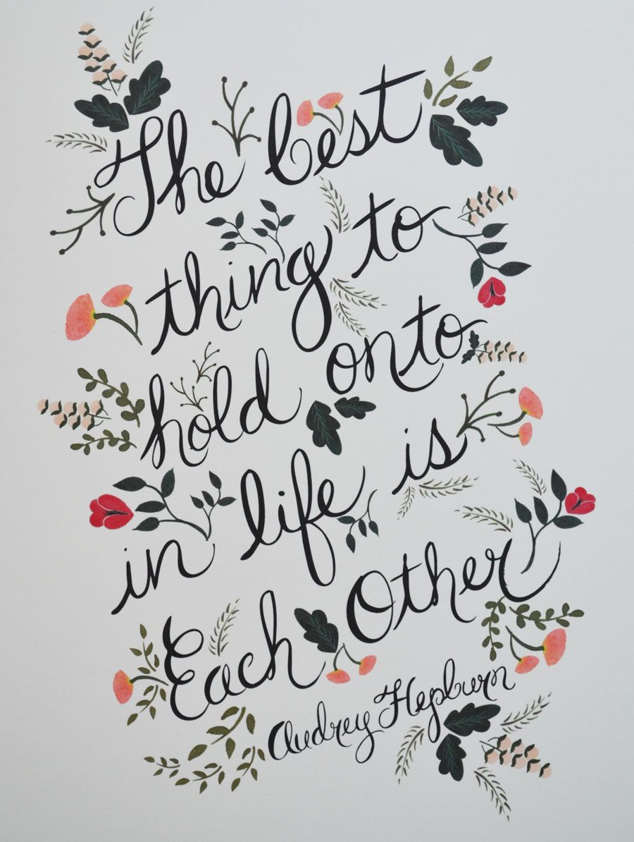 The Best thing to hold onto in Life, Print. Love this gorgeous ...