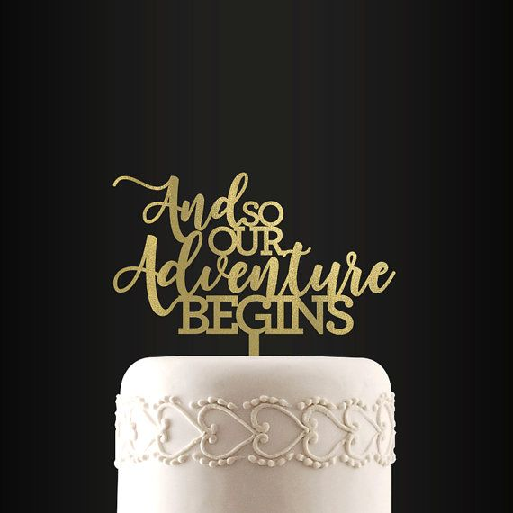 Wedding Cake Topper, And So Our Adventure Begins, Cake