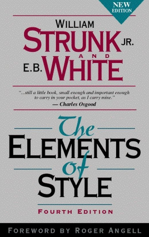Strunk white the elements of style books writer and reading lists the elements of style william strunk jr and eb white a must for bloggers keep it next to your keyboard it has helped me a lot fandeluxe Choice Image
