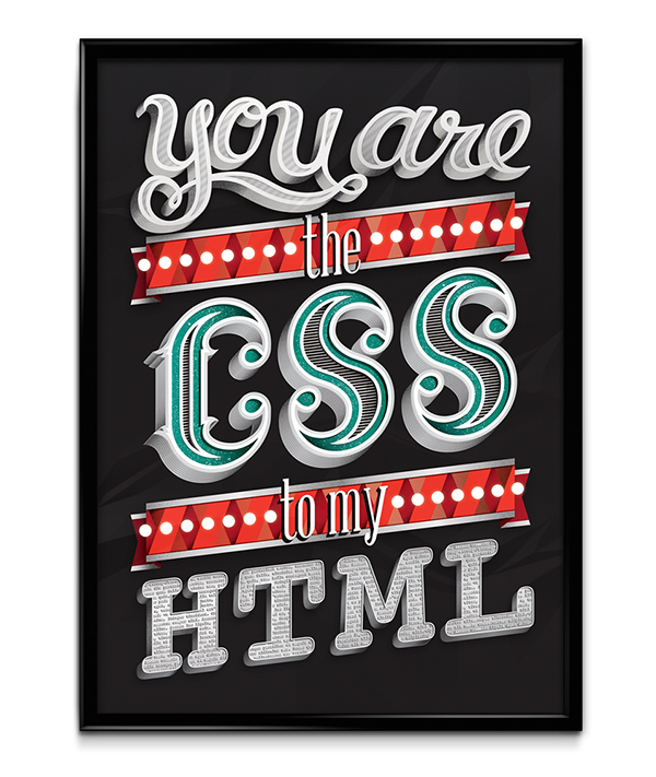 Poster | You are the CSS to my HTML by Sofia Ayuso, via Behance