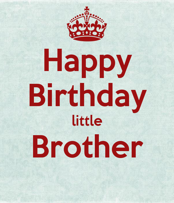 Happy Birthday Little Brother Keep Calm And Carry On Image
