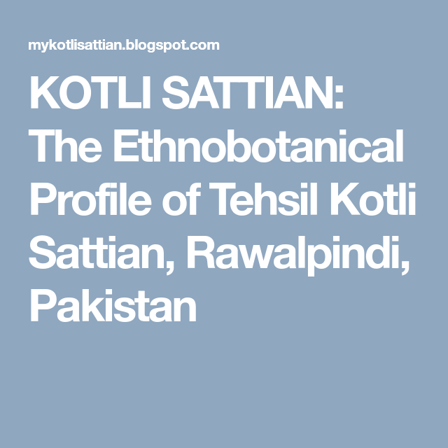 Kotli Sattian The Ethnobotanical Profile Of Tehsil Kotli Sattian Rawalpindi Pakistan Rawalpindi Profile Pakistan