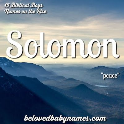 Solomon is so handsome! Beloved Baby Names: 15 Biblical Boys Names on the Rise