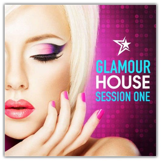 VA - Glamour House Session One: Deep and Chic House Set (2016)
