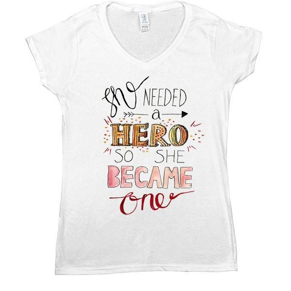 93161a7a9802 She Needed A Hero, So She Became One -- Women's T-Shirt - Feminist Apparel  - 1