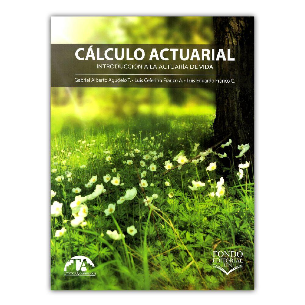 Cálculo actuarial. Introducción a la actuaria de vida – Varios ...