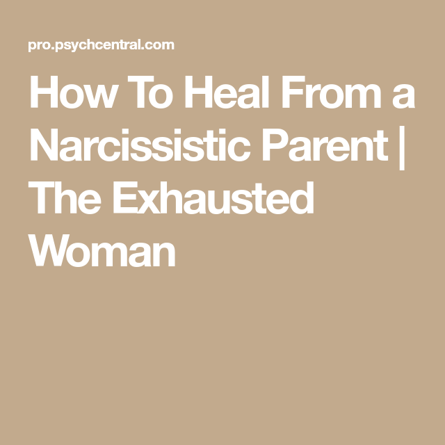 Photo of How To Heal From a Narcissistic Parent