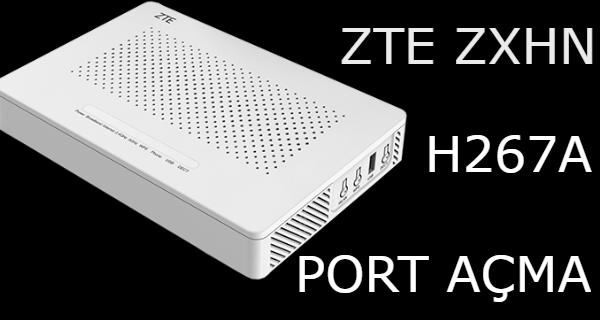 ZTE ZXHN H267A Modem Port Açma | Yaparım Ben