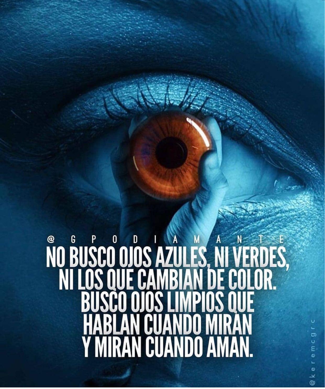 Pin De Veronica Casio En Momentos Ojos Azules Ojos Y Frases