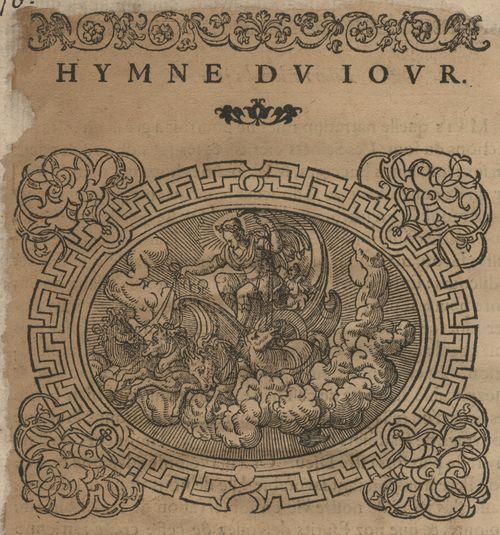 Le Jour ou Apollon conduisant le char du soleil. Hymnes du temps et de ses parties, Lyon, Jean de Tournes, 1560, in-4 (BmL, Rés 373727, p. 16).