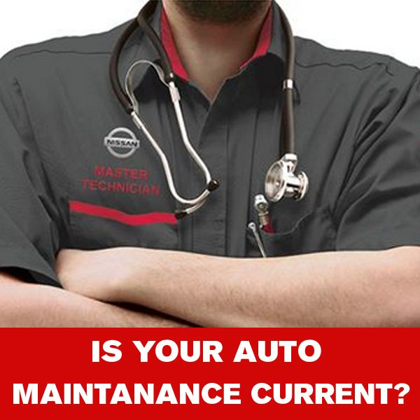 Make sure maintenance on your Nissan vehicle is current