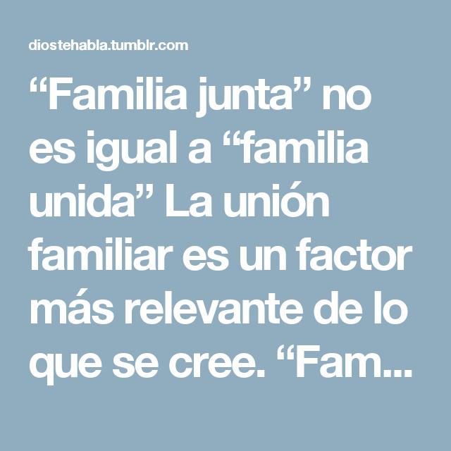 Familia Junta No Es Igual A Familia Unida Ya Nada Es