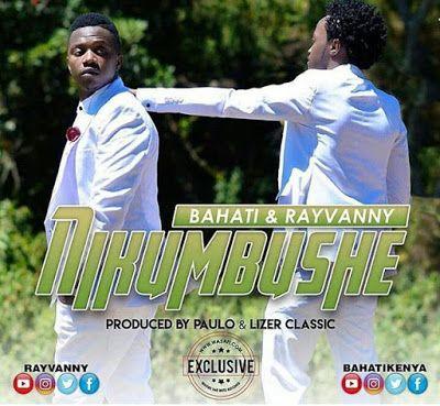 Download New Audio : Bahati ft Rayvanny – Nikumbushe