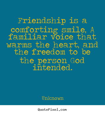 Quotes About Smile And Friendship Extraordinary Quotes About Friendship  Friendship Is A Comforting Smile A