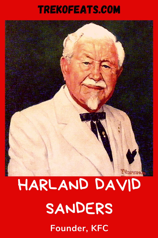 Kfc Owner S Story Colonel Harland David Sanders Kfc History Kfc History