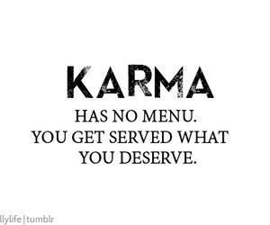 Karma quotes. Lol. | Karma quotes, Karma pictures, You got ...