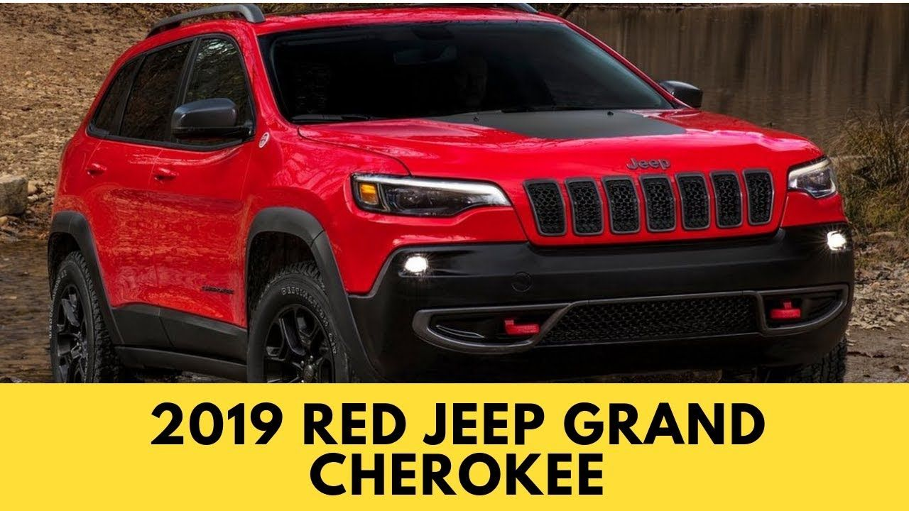 New Jeep Grand Cherokee 2019 Red Jeep Grand Cherokee First Look