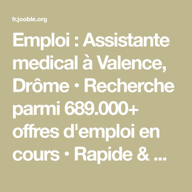 Emploi Assistante Medical A Valence Drome Recherche Parmi 689 000 Offres D Emploi En Cours Rapide Gratuit Assistante Medicale Offre Emploi Medical
