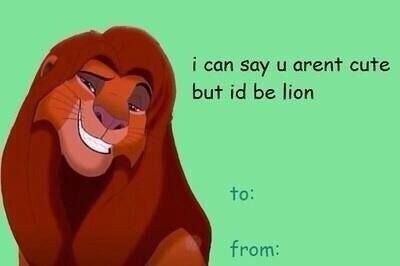 Dirty Disney Valentines Lion King I Can Say You Aren T Cute But I D