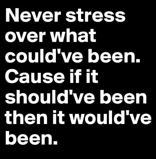 Never Stress Over What Couldve Been My Choice Pinterest
