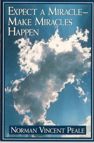 Expect A Miracle Make Miracles Happen By Norman Vincent Peale Free