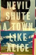 A Town Like Alice - Nevil Shute from Booktopia.com.au