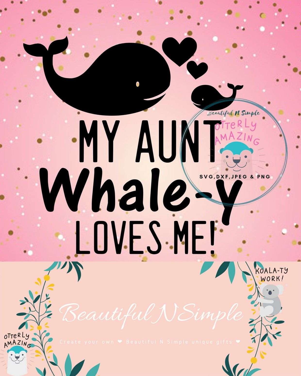 Download My Aunt Whale-y Loves me Whale SVG DXF File in 2020 | My ...