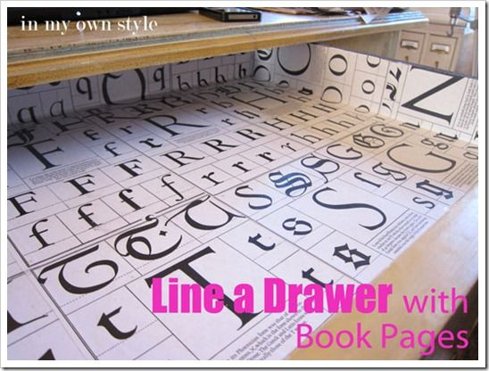 Lining drawer with book pages.  Many other clever ideas found here.