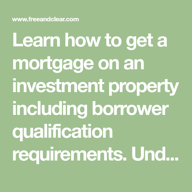 How To Get A Mortgage On An Investment Property Investing