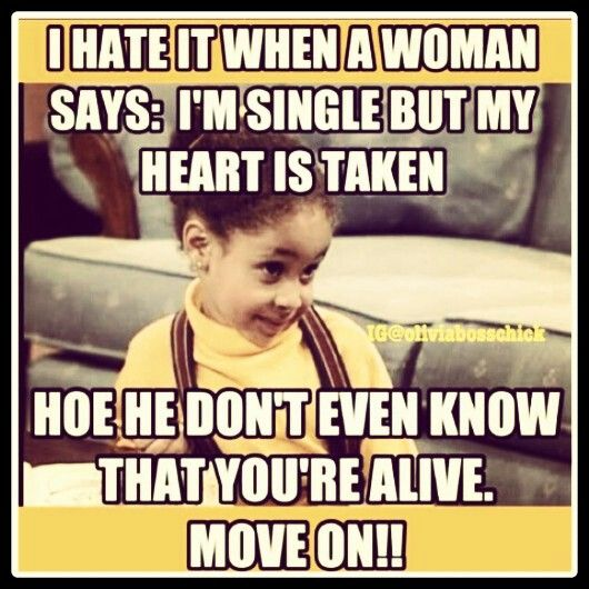 Move on! LOL I wish I could take that advice