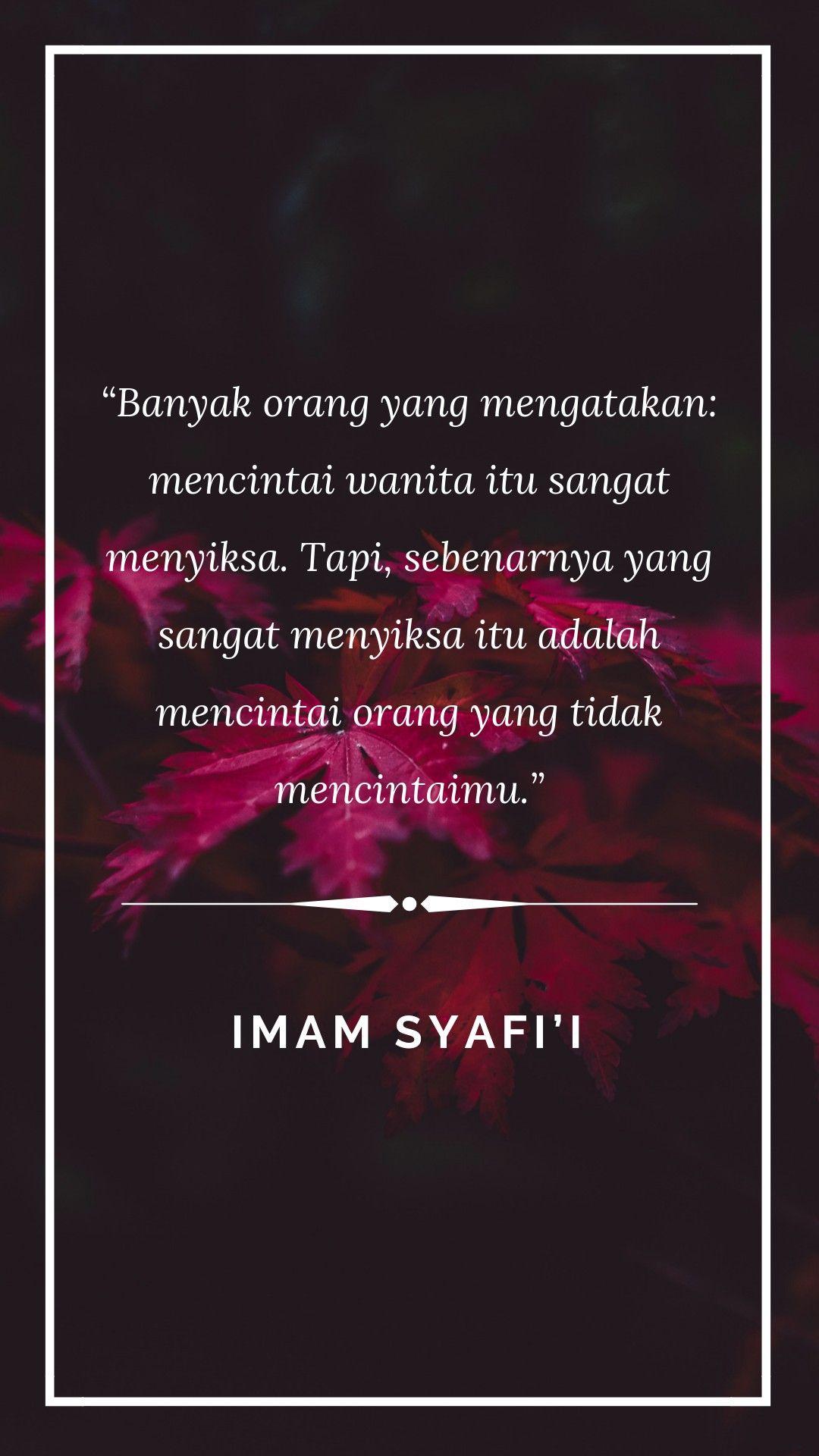 10 Imam Syafi I Quotes Ideas Quotes Islamic Quotes Muslim Quotes