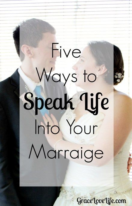 Friday Five: Five Ways to Speak Life Into Your Marriage. -GraceLoveLife.com