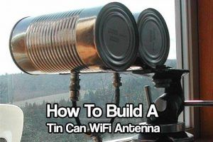 How To Build A Tin Can WiFi Antenna - Use an old tin can…