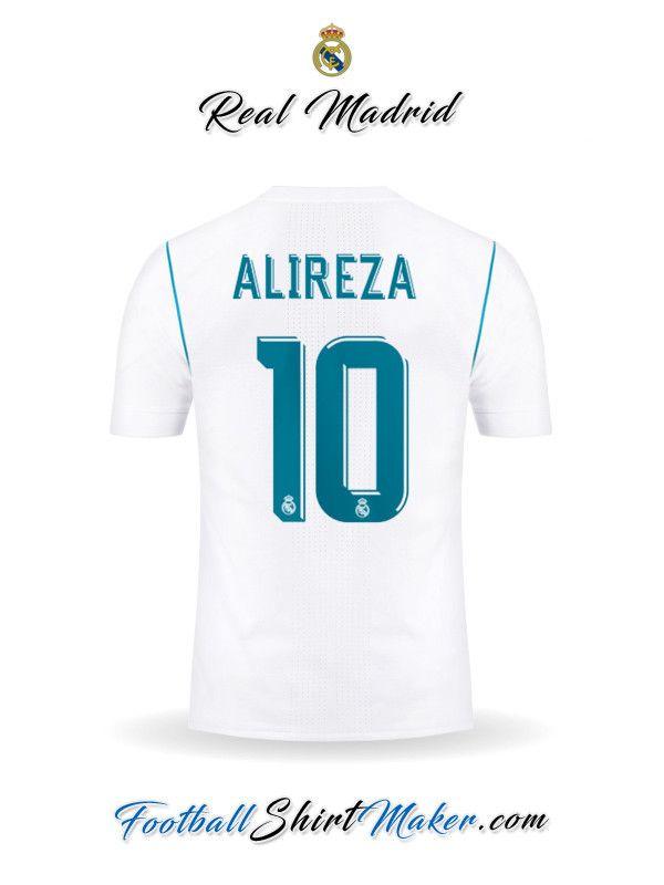 Jersey Real Madrid Cf 2017 2018 Alireza 10 Custom Football Shirts Real Madrid Custom Shirts